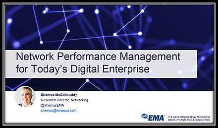 Network performance management for todays digital enterprise slides